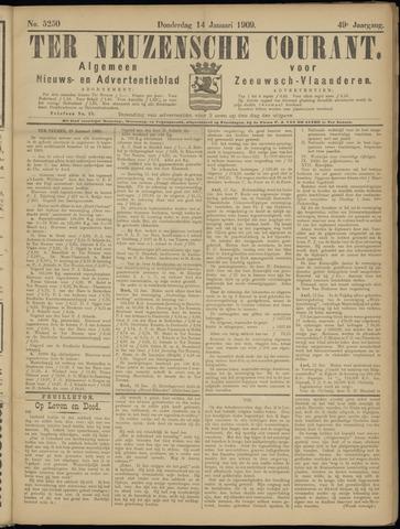 Ter Neuzensche Courant. Algemeen Nieuws- en Advertentieblad voor Zeeuwsch-Vlaanderen / Neuzensche Courant ... (idem) / (Algemeen) nieuws en advertentieblad voor Zeeuwsch-Vlaanderen 1909-01-14