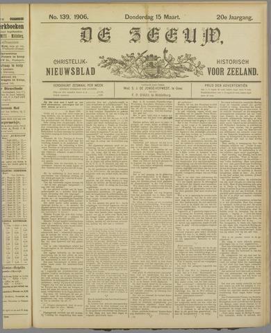 De Zeeuw. Christelijk-historisch nieuwsblad voor Zeeland 1906-03-15