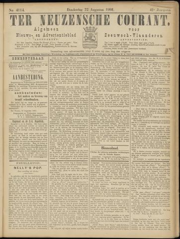 Ter Neuzensche Courant. Algemeen Nieuws- en Advertentieblad voor Zeeuwsch-Vlaanderen / Neuzensche Courant ... (idem) / (Algemeen) nieuws en advertentieblad voor Zeeuwsch-Vlaanderen 1901-08-22