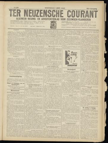 Ter Neuzensche Courant. Algemeen Nieuws- en Advertentieblad voor Zeeuwsch-Vlaanderen / Neuzensche Courant ... (idem) / (Algemeen) nieuws en advertentieblad voor Zeeuwsch-Vlaanderen 1940-05-01