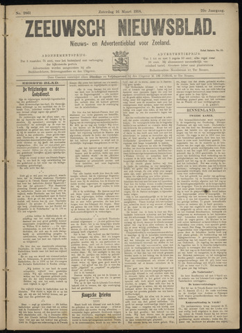 Ter Neuzensch Volksblad. Vrijzinnig nieuws- en advertentieblad voor Zeeuwsch- Vlaanderen / Zeeuwsch Nieuwsblad. Nieuws- en advertentieblad voor Zeeland 1918-03-16