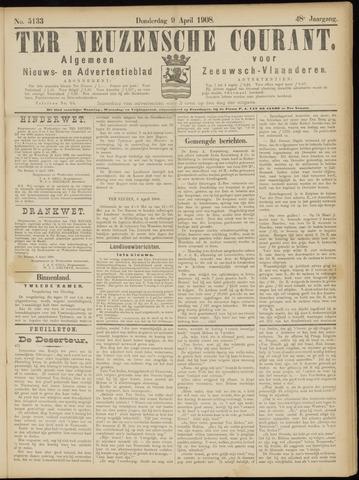 Ter Neuzensche Courant. Algemeen Nieuws- en Advertentieblad voor Zeeuwsch-Vlaanderen / Neuzensche Courant ... (idem) / (Algemeen) nieuws en advertentieblad voor Zeeuwsch-Vlaanderen 1908-04-09