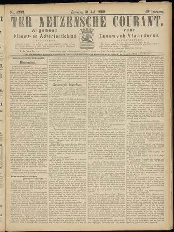 Ter Neuzensche Courant. Algemeen Nieuws- en Advertentieblad voor Zeeuwsch-Vlaanderen / Neuzensche Courant ... (idem) / (Algemeen) nieuws en advertentieblad voor Zeeuwsch-Vlaanderen 1909-07-31