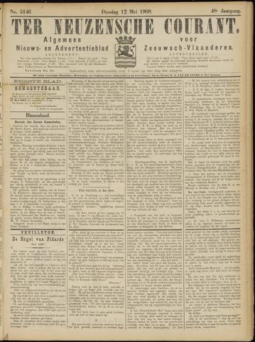 Ter Neuzensche Courant. Algemeen Nieuws- en Advertentieblad voor Zeeuwsch-Vlaanderen / Neuzensche Courant ... (idem) / (Algemeen) nieuws en advertentieblad voor Zeeuwsch-Vlaanderen 1908-05-12