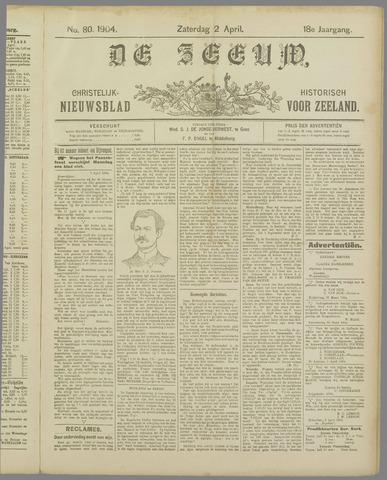 De Zeeuw. Christelijk-historisch nieuwsblad voor Zeeland 1904-04-02