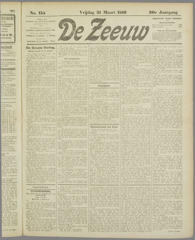 De Zeeuw. Christelijk-historisch nieuwsblad voor Zeeland 1916-03-31