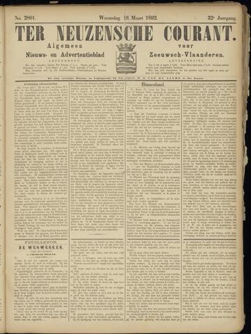 Ter Neuzensche Courant. Algemeen Nieuws- en Advertentieblad voor Zeeuwsch-Vlaanderen / Neuzensche Courant ... (idem) / (Algemeen) nieuws en advertentieblad voor Zeeuwsch-Vlaanderen 1892-03-16