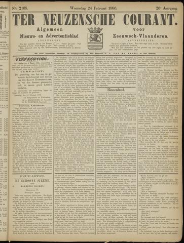 Ter Neuzensche Courant. Algemeen Nieuws- en Advertentieblad voor Zeeuwsch-Vlaanderen / Neuzensche Courant ... (idem) / (Algemeen) nieuws en advertentieblad voor Zeeuwsch-Vlaanderen 1886-02-24