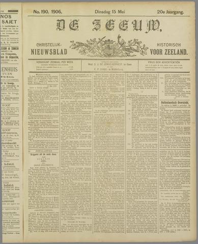 De Zeeuw. Christelijk-historisch nieuwsblad voor Zeeland 1906-05-15