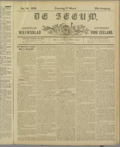 De Zeeuw. Christelijk-historisch nieuwsblad voor Zeeland 1906-03-17