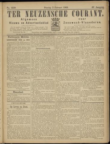 Ter Neuzensche Courant. Algemeen Nieuws- en Advertentieblad voor Zeeuwsch-Vlaanderen / Neuzensche Courant ... (idem) / (Algemeen) nieuws en advertentieblad voor Zeeuwsch-Vlaanderen 1909-02-02