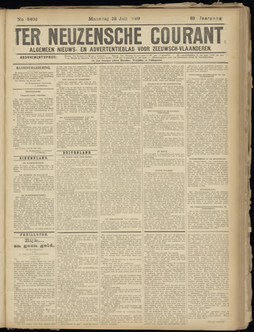 Ter Neuzensche Courant. Algemeen Nieuws- en Advertentieblad voor Zeeuwsch-Vlaanderen / Neuzensche Courant ... (idem) / (Algemeen) nieuws en advertentieblad voor Zeeuwsch-Vlaanderen 1929-07-22