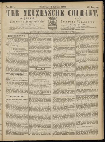 Ter Neuzensche Courant. Algemeen Nieuws- en Advertentieblad voor Zeeuwsch-Vlaanderen / Neuzensche Courant ... (idem) / (Algemeen) nieuws en advertentieblad voor Zeeuwsch-Vlaanderen 1903-02-12