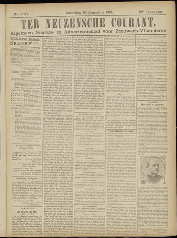 Ter Neuzensche Courant. Algemeen Nieuws- en Advertentieblad voor Zeeuwsch-Vlaanderen / Neuzensche Courant ... (idem) / (Algemeen) nieuws en advertentieblad voor Zeeuwsch-Vlaanderen 1919-08-16