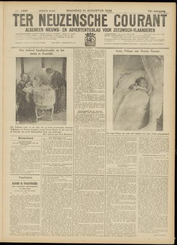 Ter Neuzensche Courant. Algemeen Nieuws- en Advertentieblad voor Zeeuwsch-Vlaanderen / Neuzensche Courant ... (idem) / (Algemeen) nieuws en advertentieblad voor Zeeuwsch-Vlaanderen 1939-08-14