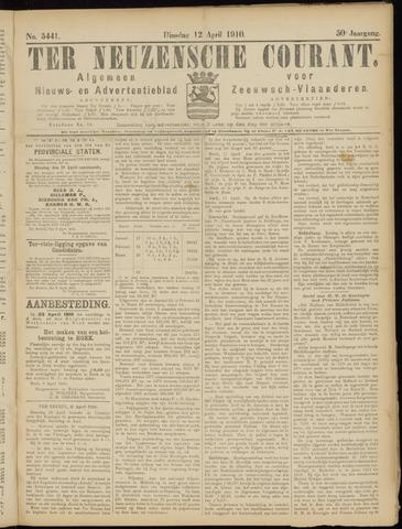 Ter Neuzensche Courant. Algemeen Nieuws- en Advertentieblad voor Zeeuwsch-Vlaanderen / Neuzensche Courant ... (idem) / (Algemeen) nieuws en advertentieblad voor Zeeuwsch-Vlaanderen 1910-04-12