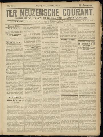 Ter Neuzensche Courant. Algemeen Nieuws- en Advertentieblad voor Zeeuwsch-Vlaanderen / Neuzensche Courant ... (idem) / (Algemeen) nieuws en advertentieblad voor Zeeuwsch-Vlaanderen 1929-02-22