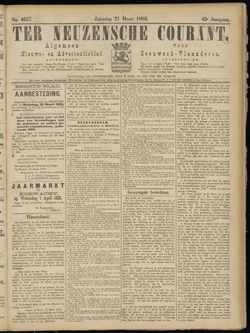 Ter Neuzensche Courant. Algemeen Nieuws- en Advertentieblad voor Zeeuwsch-Vlaanderen / Neuzensche Courant ... (idem) / (Algemeen) nieuws en advertentieblad voor Zeeuwsch-Vlaanderen 1903-03-21