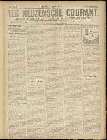 Ter Neuzensche Courant. Algemeen Nieuws- en Advertentieblad voor Zeeuwsch-Vlaanderen / Neuzensche Courant ... (idem) / (Algemeen) nieuws en advertentieblad voor Zeeuwsch-Vlaanderen 1928-04-27
