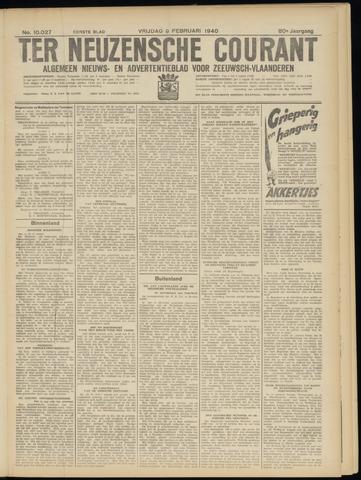 Ter Neuzensche Courant. Algemeen Nieuws- en Advertentieblad voor Zeeuwsch-Vlaanderen / Neuzensche Courant ... (idem) / (Algemeen) nieuws en advertentieblad voor Zeeuwsch-Vlaanderen 1940-02-09