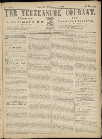 Ter Neuzensche Courant. Algemeen Nieuws- en Advertentieblad voor Zeeuwsch-Vlaanderen / Neuzensche Courant ... (idem) / (Algemeen) nieuws en advertentieblad voor Zeeuwsch-Vlaanderen 1909-12-30