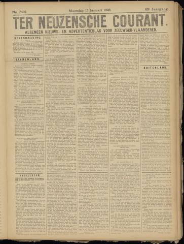 Ter Neuzensche Courant. Algemeen Nieuws- en Advertentieblad voor Zeeuwsch-Vlaanderen / Neuzensche Courant ... (idem) / (Algemeen) nieuws en advertentieblad voor Zeeuwsch-Vlaanderen 1923-01-15