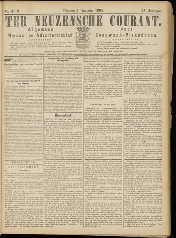 Ter Neuzensche Courant. Algemeen Nieuws- en Advertentieblad voor Zeeuwsch-Vlaanderen / Neuzensche Courant ... (idem) / (Algemeen) nieuws en advertentieblad voor Zeeuwsch-Vlaanderen 1905-08-01