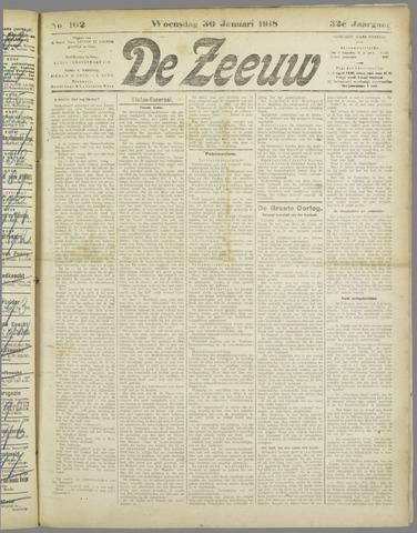 De Zeeuw. Christelijk-historisch nieuwsblad voor Zeeland 1918-01-30