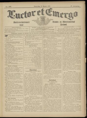 Luctor et Emergo. Antirevolutionair nieuws- en advertentieblad voor Zeeland / Zeeuwsch-Vlaanderen. Orgaan ter verspreiding van de christelijke beginselen in Zeeuwsch-Vlaanderen 1917-03-31