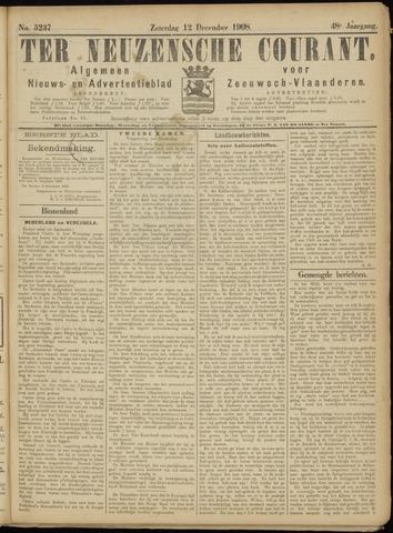 Ter Neuzensche Courant. Algemeen Nieuws- en Advertentieblad voor Zeeuwsch-Vlaanderen / Neuzensche Courant ... (idem) / (Algemeen) nieuws en advertentieblad voor Zeeuwsch-Vlaanderen 1908-12-12