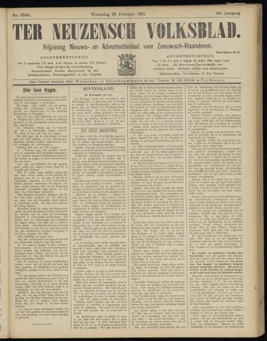 Ter Neuzensch Volksblad. Vrijzinnig nieuws- en advertentieblad voor Zeeuwsch- Vlaanderen / Zeeuwsch Nieuwsblad. Nieuws- en advertentieblad voor Zeeland 1913-02-26