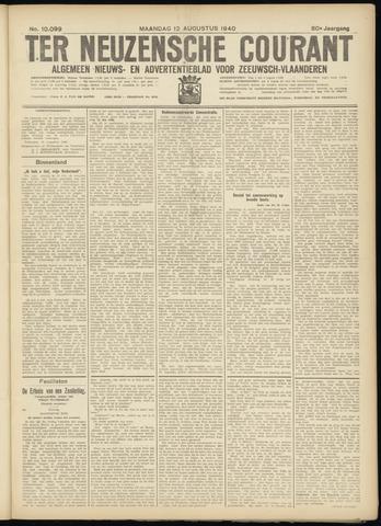 Ter Neuzensche Courant. Algemeen Nieuws- en Advertentieblad voor Zeeuwsch-Vlaanderen / Neuzensche Courant ... (idem) / (Algemeen) nieuws en advertentieblad voor Zeeuwsch-Vlaanderen 1940-08-12