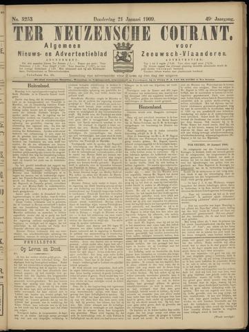 Ter Neuzensche Courant. Algemeen Nieuws- en Advertentieblad voor Zeeuwsch-Vlaanderen / Neuzensche Courant ... (idem) / (Algemeen) nieuws en advertentieblad voor Zeeuwsch-Vlaanderen 1909-01-21
