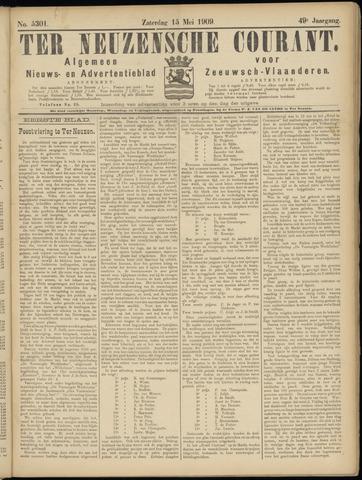 Ter Neuzensche Courant. Algemeen Nieuws- en Advertentieblad voor Zeeuwsch-Vlaanderen / Neuzensche Courant ... (idem) / (Algemeen) nieuws en advertentieblad voor Zeeuwsch-Vlaanderen 1909-05-15