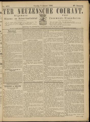 Ter Neuzensche Courant. Algemeen Nieuws- en Advertentieblad voor Zeeuwsch-Vlaanderen / Neuzensche Courant ... (idem) / (Algemeen) nieuws en advertentieblad voor Zeeuwsch-Vlaanderen 1906-01-09