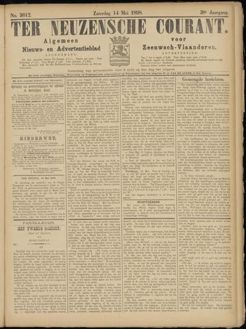 Ter Neuzensche Courant. Algemeen Nieuws- en Advertentieblad voor Zeeuwsch-Vlaanderen / Neuzensche Courant ... (idem) / (Algemeen) nieuws en advertentieblad voor Zeeuwsch-Vlaanderen 1898-05-14