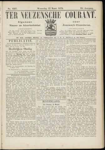 Ter Neuzensche Courant. Algemeen Nieuws- en Advertentieblad voor Zeeuwsch-Vlaanderen / Neuzensche Courant ... (idem) / (Algemeen) nieuws en advertentieblad voor Zeeuwsch-Vlaanderen 1878-03-13
