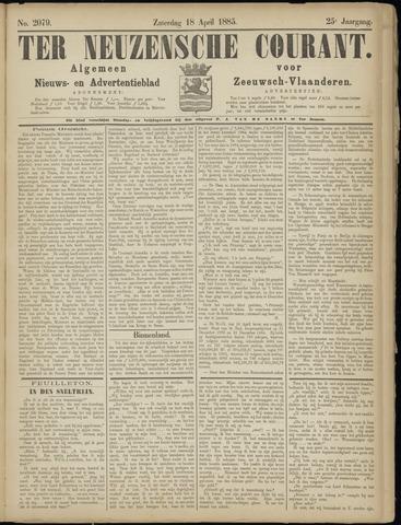 Ter Neuzensche Courant. Algemeen Nieuws- en Advertentieblad voor Zeeuwsch-Vlaanderen / Neuzensche Courant ... (idem) / (Algemeen) nieuws en advertentieblad voor Zeeuwsch-Vlaanderen 1885-04-18