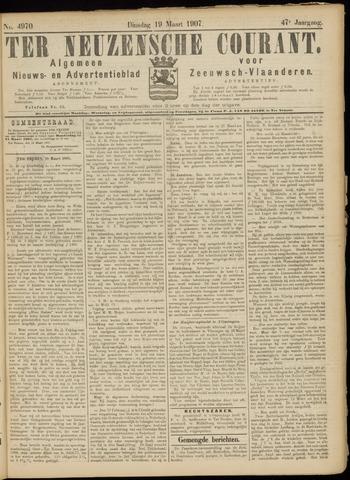 Ter Neuzensche Courant. Algemeen Nieuws- en Advertentieblad voor Zeeuwsch-Vlaanderen / Neuzensche Courant ... (idem) / (Algemeen) nieuws en advertentieblad voor Zeeuwsch-Vlaanderen 1907-03-19