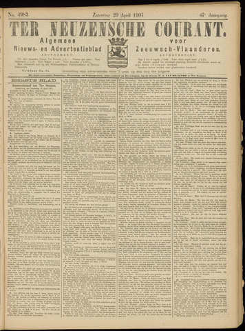 Ter Neuzensche Courant. Algemeen Nieuws- en Advertentieblad voor Zeeuwsch-Vlaanderen / Neuzensche Courant ... (idem) / (Algemeen) nieuws en advertentieblad voor Zeeuwsch-Vlaanderen 1907-04-20