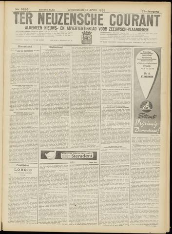 Ter Neuzensche Courant. Algemeen Nieuws- en Advertentieblad voor Zeeuwsch-Vlaanderen / Neuzensche Courant ... (idem) / (Algemeen) nieuws en advertentieblad voor Zeeuwsch-Vlaanderen 1939-04-12