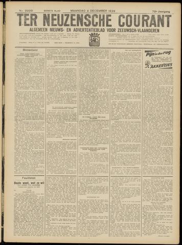 Ter Neuzensche Courant. Algemeen Nieuws- en Advertentieblad voor Zeeuwsch-Vlaanderen / Neuzensche Courant ... (idem) / (Algemeen) nieuws en advertentieblad voor Zeeuwsch-Vlaanderen 1939-12-04