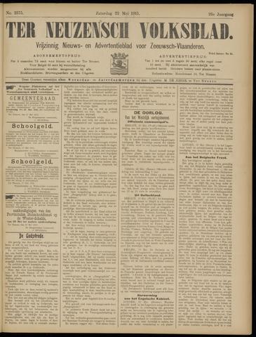 Ter Neuzensch Volksblad. Vrijzinnig nieuws- en advertentieblad voor Zeeuwsch- Vlaanderen / Zeeuwsch Nieuwsblad. Nieuws- en advertentieblad voor Zeeland 1915-05-22