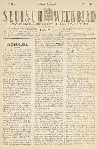Sluisch Weekblad. Nieuws- en advertentieblad voor Westelijk Zeeuwsch-Vlaanderen 1875-02-23
