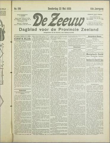 De Zeeuw. Christelijk-historisch nieuwsblad voor Zeeland 1930-05-22