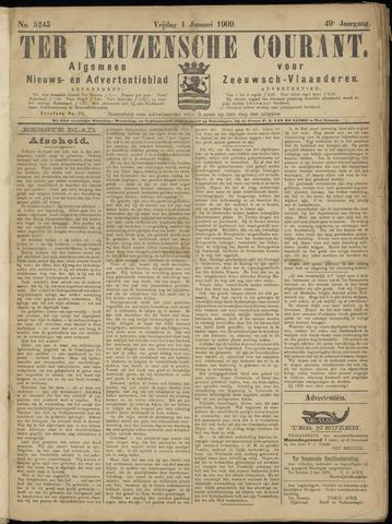 Ter Neuzensche Courant. Algemeen Nieuws- en Advertentieblad voor Zeeuwsch-Vlaanderen / Neuzensche Courant ... (idem) / (Algemeen) nieuws en advertentieblad voor Zeeuwsch-Vlaanderen 1909-01-01