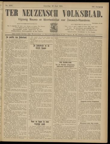 Ter Neuzensch Volksblad. Vrijzinnig nieuws- en advertentieblad voor Zeeuwsch- Vlaanderen / Zeeuwsch Nieuwsblad. Nieuws- en advertentieblad voor Zeeland 1915-06-19
