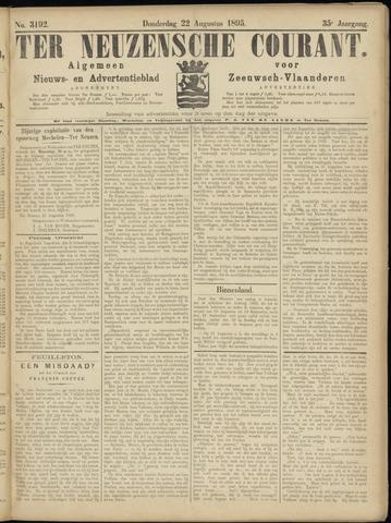 Ter Neuzensche Courant. Algemeen Nieuws- en Advertentieblad voor Zeeuwsch-Vlaanderen / Neuzensche Courant ... (idem) / (Algemeen) nieuws en advertentieblad voor Zeeuwsch-Vlaanderen 1895-08-22