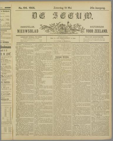 De Zeeuw. Christelijk-historisch nieuwsblad voor Zeeland 1906-05-19