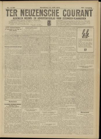 Ter Neuzensche Courant. Algemeen Nieuws- en Advertentieblad voor Zeeuwsch-Vlaanderen / Neuzensche Courant ... (idem) / (Algemeen) nieuws en advertentieblad voor Zeeuwsch-Vlaanderen 1942-06-15
